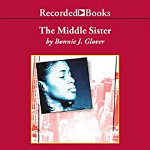 The Middle Sister: A Novel Audiobook by Bonnie Glover Narrated by Susan Spain