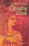 Cléopâtre la fatale par Dufour