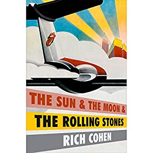 The Sun & the Moon & the Rolling Stones Hörbuch