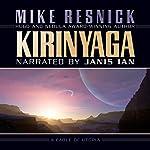 Kirinyaga: A Fable of Utopia | Mike Resnick