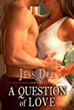 Front cover for the book A Question of Love by Jess Dee