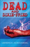 img - for Dead and Dixie-Fried book / textbook / text book