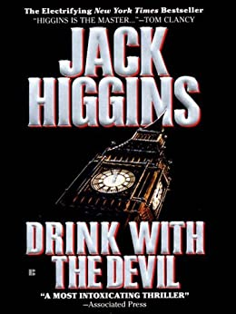 Drink with the Devil (Sean Dillon Book 5) by [Higgins, Jack]