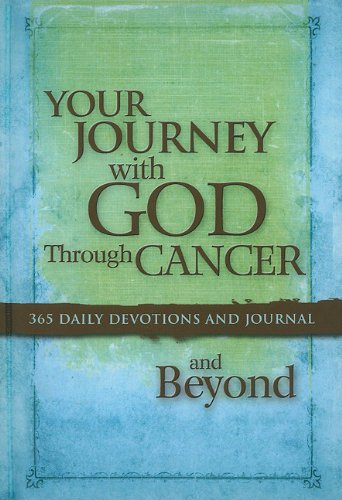 Your Journey with God Through Cancer and Beyond: 365 Daily Devotions and Journal