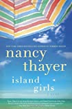 Island Girls: A Novel by Thayer, Nancy(June 18, 2013) Hardcover