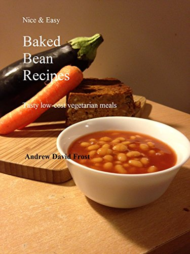 Nice & Easy Baked Bean Recipes: Tasty and low-cost vegetarian meals by [David Frost, Andrew]