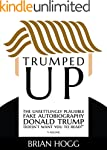 Trumped Up: The Unsettlingly Plausibl...