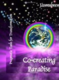 Co-creating Paradise, Jasmuheen, 1409270521