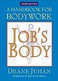 Job's Body: A Handbook for Bodywork by Juhan, Deane (2002) Paperback