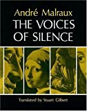 The Voices of Silence, Malraux, André, 0691099413