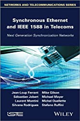 Synchronous Ethernet and IEEE-1588 in Telecoms: Next Generation Synchronization Networks (Iste)