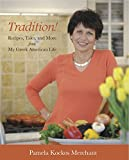Tradition! Recipes, Tales, and More from My Greek American Life