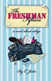 The Freshman Fifteen: a novel about college