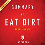 Summary of Eat Dirt: Dr. Josh Axe | Includes Analysis