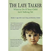 The Late Talker: What to Do If Your Child Isn't Talking Yet (English Edition)