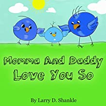Children's books : Momma and Daddy Love You So - (Illustrated Picture Book for ages 0-4) Bedtime Stories for Kids, Beginner readers,Children's books about ... Kids) (Momma and Daddy Love you Series 1)