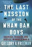 The Last Mission of the Wham Bam Boys, Gregory A. Freeman, 0230341160