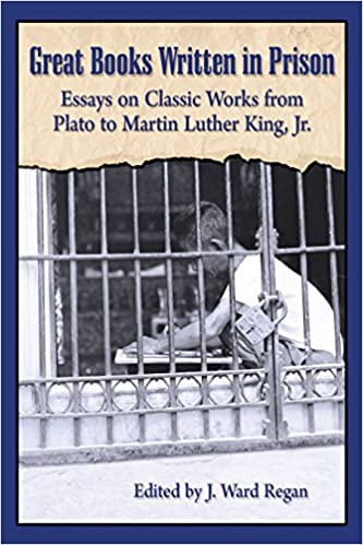Great Books Written In Prison Essays On Classic Works From Plato To  Great Books Written In Prison Essays On Classic Works From Plato To Martin  Luther King Jr Kindle Edition Business Essays Samples also Example English Essay  Get Someone Online To Do Your Assignment