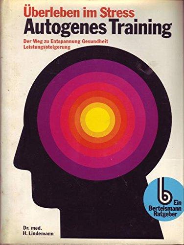 berleben-im-stress-autogenes-training-der-weg-zur-entspannung-gesundheit-leistungssteigerung