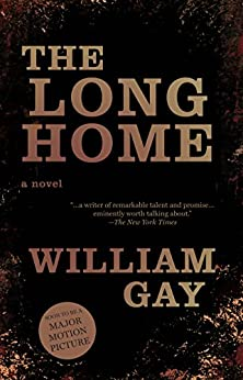 The Long Home by [Gay, William]