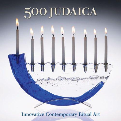 500 Judaica: Innovative Contemporary Ritual Art (500 Series)