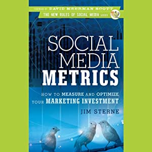 Social Media Metrics: How to Measure and Optimize Your Marketing Investment Audiobook