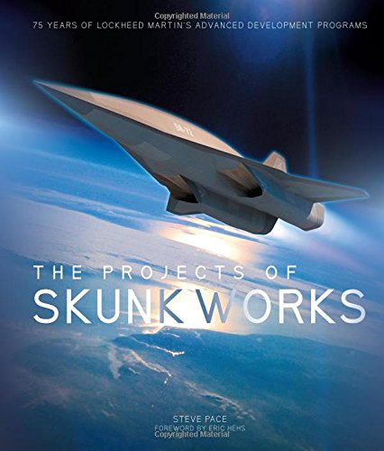 the-projects-of-skunk-works-75-years-of-lockheed-martins-advanced-development-programs