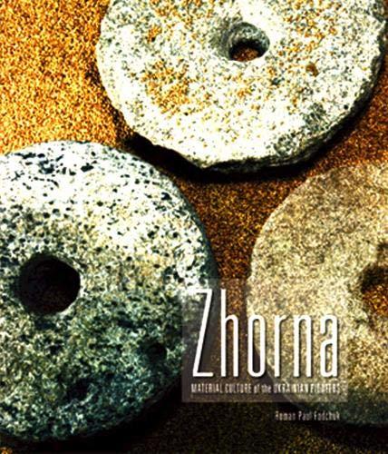 Zhorna: Material Culture of the Ukrainian Pioneers (Legacies Shared) PDF