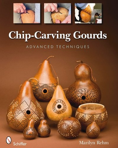 Gourd Carving - Chip-Carving Gourds: Advanced Techniques