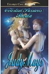 Celestial Passions - Sheala Paperback