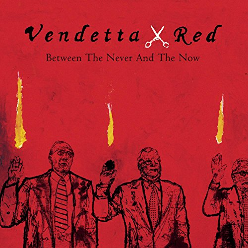 Vendetta Red-Between The Never And The Now-CD-FLAC-2003-FiXIE Download