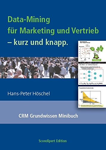 Data-Mining für Marketing und Vertrieb - kurz und knapp: CRM Grundwissen Minibuch