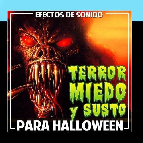 Efectos de Sonido. Terror, Miedo y Susto Para Halloween by Sounds Effects Wav Files Studio