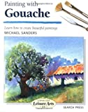 Painting with Gouache, Michael Sanders, 1844480461