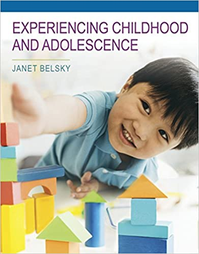 Experiencing Childhood and Adolescence by Belsky