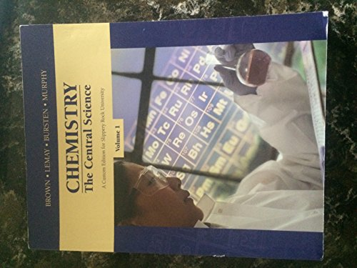 Chemistry: The Central Science, Volume 1 (Custom Edition for Slippery Rock University)