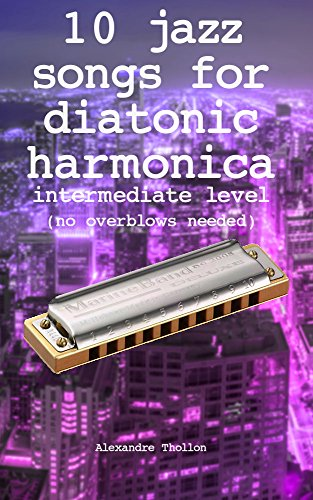 10 jazz songs for diatonic harmonica - intermediate level  (no overblows ()