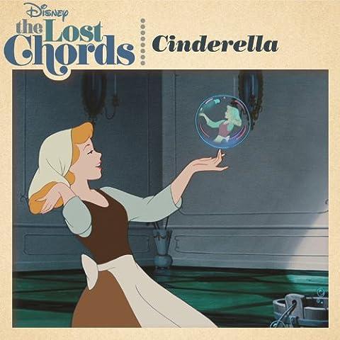 The Lost Chords: Cinderella - Disney Cinderella Album