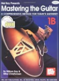 img - for Mel Bay Mastering the Guitar: A Comprehensive Method for Today's Guitarist! with CD (Audio) (Mastering the Guitar) (Mastering the Guitar) book / textbook / text book