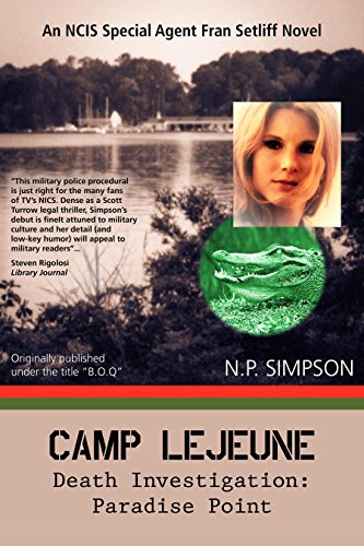Camp Lejeune Death Investigation: Paradise Point (An NCIS Special Agent Fran Setliff novel Book 1)
