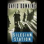 Silesian Station | David Downing