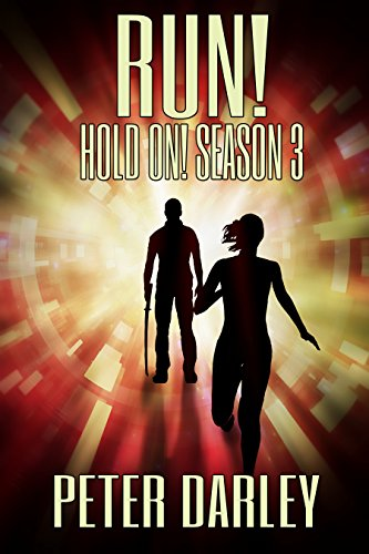 Book: Run! - Hold On! Season 3 - An Action Thriller by Peter Darley