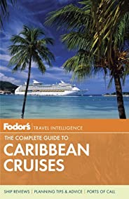 Fodor's The Complete Guide to Caribbean Cruises (Travel Gu