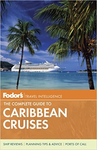 Book Fodor's The Complete Guide to Caribbean Cruises, 5th Edition (Fodor's Complete Guide to Caribbean Cruises)