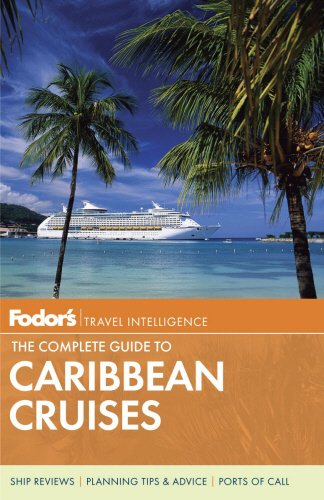 Fodors The Complete Guide To Caribbean Cruises  Travel Guide