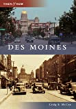 Des Moines (Then and Now)