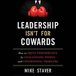 Leadership Isn't for Cowards Audiobook