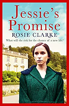Jessie's Promise: From the bestselling storyteller (Women at War Series Book 1) by [Clarke, Rosie]