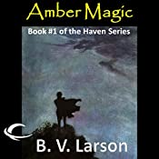Amber Magic: Haven Series, Book 1 | B. V. Larson