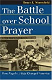 The Battle over School Prayer, Bruce J. Dierenfield, 0700615261